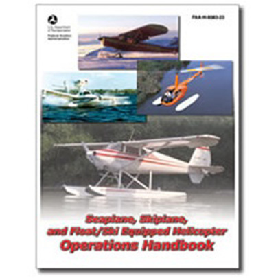 Seaplane, Skiplane, and Float/Ski Equipped Helicopter Ops Handbook